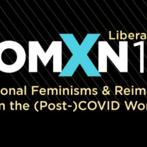 text: NYU Liberal Studies WomXn100 Transnational Feminisms & Reimagining Futures in the (Post)Covid World